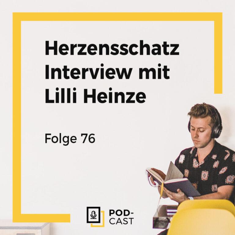 Herzensschatz – Das Interview mit Lilli Heinze (076)