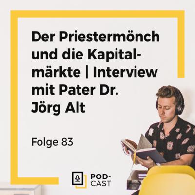 Der Priestermönch und die Kapitalmärkte   Interview mit Pater Dr. Jörg Alt (083)